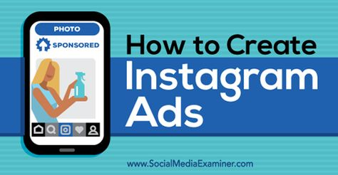 How to Create Instagram Ads : Social Media Examiner