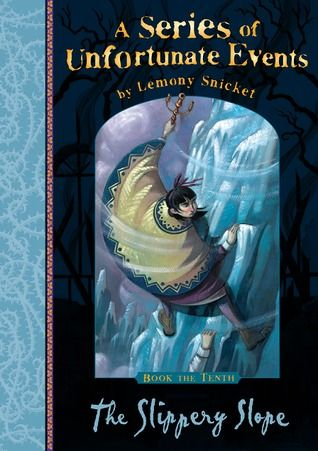 The Slippery Slope By Lemony Snicket Read 6th Jan A Series Of
