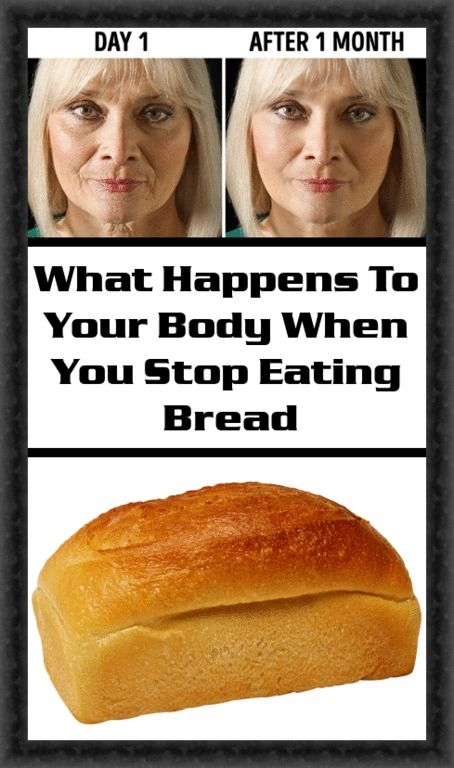 What Happens To Your Body When You Stop Eating Bread If You