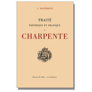 Traite De Charpente Theorique Et Pratique Les Editions Vial Outils De Charpentier Charpente Outils