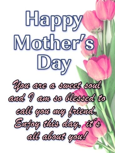 Sweet Soul Happy Mother S Day Card For Friends Birthday Greeting Cards By Davia Happy Mothers Day Wishes Happy Mothers Day Friend Mother Day Wishes