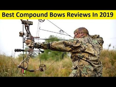Top 3 Best Compound Bows Reviews In 2019 Types Of Hunting