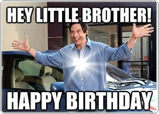 Happy Birthday Little Brother Meme | Birthday Memes | Happy