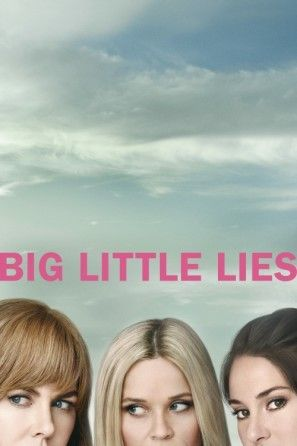 Movie Posters Big Little Lies Big Little Watch Tv Shows