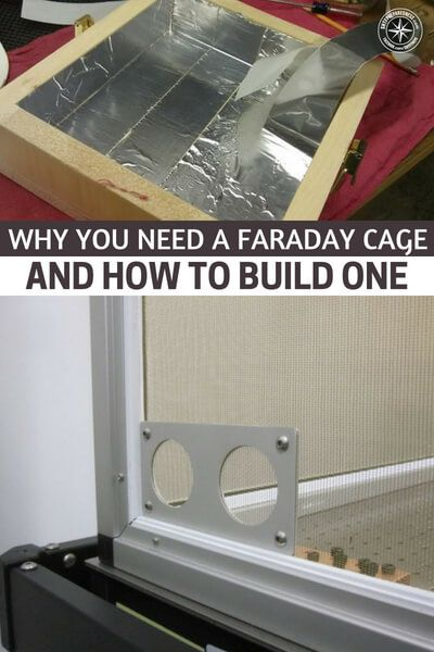 Why You Need A Faraday Cage And How To Build One We All Know Am Emp Strike Could Render Our Electronic Device Survival Prepping Survival Skills Survival Tips