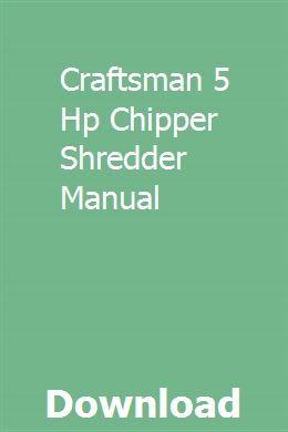 Craftsman 5 Hp Chipper Shredder Manual Catpeybrusan