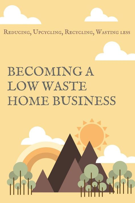 Becoming a Low Waste Home Business