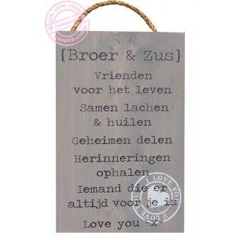 Tekstbord - Broer en zus http://enjoyandlive.nl/Cadeaus/Tekstborden/tekstbord_broer_en_zus