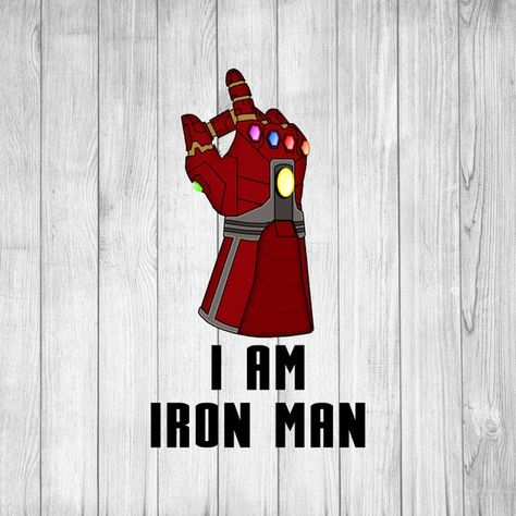 I Am Iron Man Svg Tony Stark Snap Svg Nano Gauntlet Svg Infinity Gauntlet Svg Infinity Stones T Iron Man Iron Man Wallpaper Stark