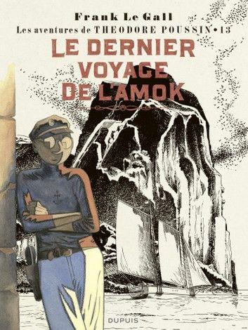 Theodore Poussin Tome 13 Le Dernier Voyage De L Amok In 2020 Comics Artist Tome Theodore