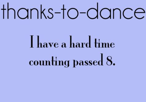 Thanks to Dance. ((submitted by: direperfection)) (Step Dance Quotes) Funny Dance Quotes, Dancer Quotes, Ballet Quotes, Dance Memes, Dance Sayings, Waltz Dance, Tap Dance, Just Dance, Ballet Dance