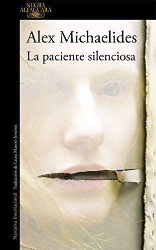 Leer Gratis La Paciente Silenciosa De Alex Michaelides Con