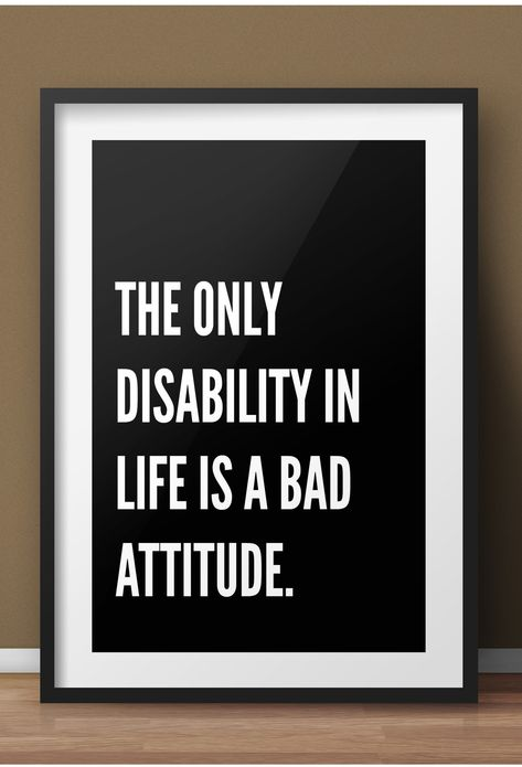 The ly Disability in Life is a Bad Attitude Motivational