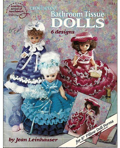 "Crocheted Bathroom Tissue Dolls Crochet Pattern American School of Needlework 1111. Uses 8"" pillow form dolls."