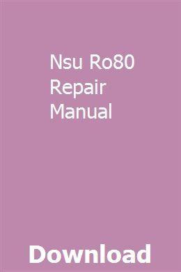 Nsu Ro80 Repair Manual Pdf Download Online Full Repair Manuals Repair Manual