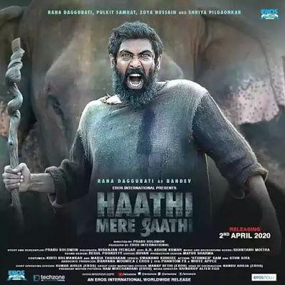 Haathi Mere Saathi 2020 Cast Budget Box Office Hit Or Flop Movie Report In 2020 Rana Daggubati Film Releases It Movie Cast