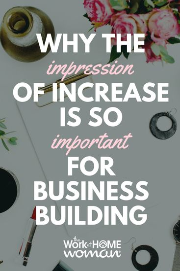 Why the Impression of Increase is so Important for Business Building