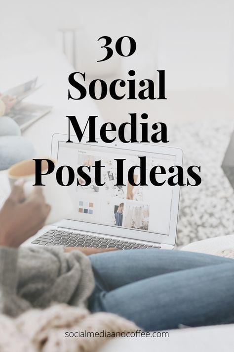30 Social Media Post Ideas