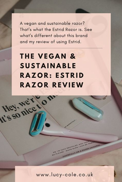 The vegan & sustainable razor: Estrid Razor Review - lucy-cole
