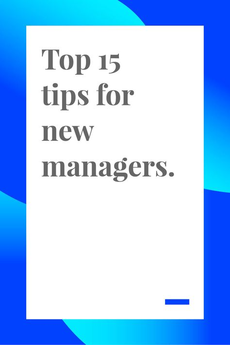 Top 15 Tips for New Managers - Toggl Blog