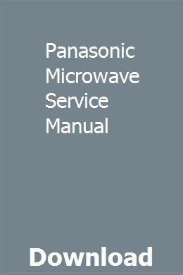 Panasonic Microwave Service Manual Pdf Download Full Online