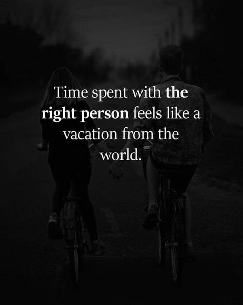 Time spent with the right person feels like a vacation from the world. #quotes #bestquotes #time #timequotes #life    -  #RelationshipQuotesHumorous #RelationshipQuotesReal #RelationshipQuotesUnexpected