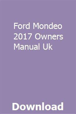 Ford Mondeo 2017 Owners Manual Uk Owners Manuals Repair Manuals