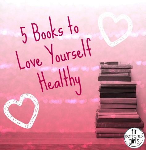 Five books to love yourself healthy!