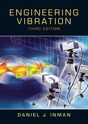 Pdf Engineering Vibration Daniel J Inman Solution Manual Free Pdf Books Engineering Mechatronics Engineering Engineering Science