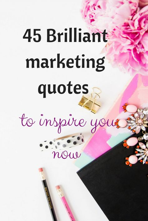45 Memorable Marketing Quotes from Grand Masters