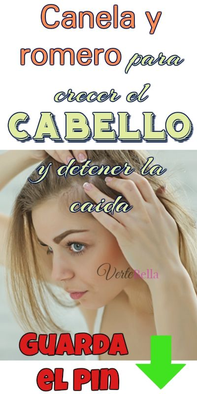 Canela Y Romero Para Crecer El Cabello Y Detener La Caida Beauty Hacks Hair Beauty Fashion And Beauty Tips