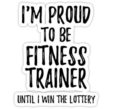 I M Proud To Be Fitness Trainer Until I Win The Lottery Funny Gift For Coworker Office Gag Joke Funny Quotes Funny Quotes Sarcasm Lottery