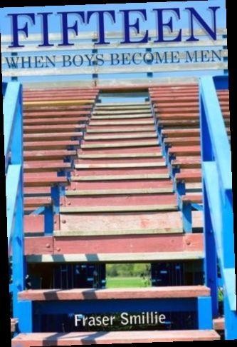 Ebook Pdf Epub Download Fifteen When Boys Become Men By Fraser Smillie Ebook Audio Books Ebook Pdf