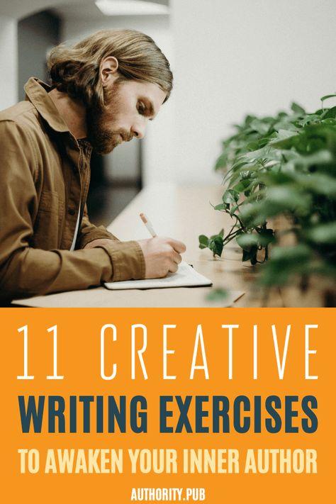 11 Creative Writing Exercises To Awaken Your Inner Author