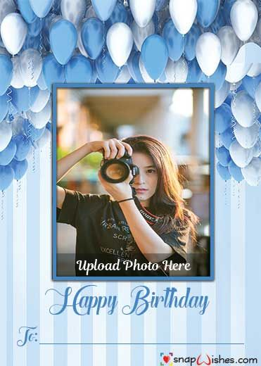 Amazing Birthday Wish Snap Card With Name Birthday Photo Frame Happy Birthday Frame Birthday Card With Photo