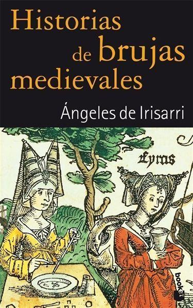 Resultado De Imagen De Angeles De Irisarri Historias De Brujas Novelas Libros Para Leer