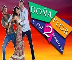 Doña Flor Y Sus Dos Maridos Capitulo 10 Marido Viernes El Protagonista