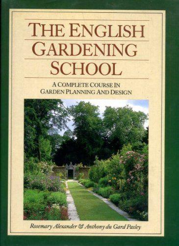 The English Gardening School By Rosemary Alexander Penguin Books Ltd Isbn 10 0718127730 Isbn 13 0718127730 Preparing The Englis School English Day Book