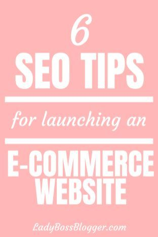 6 SEO Tips For Launching An E-commerce Site | LadyBossBlogger