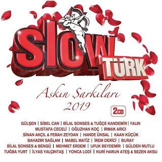 Slow Turk Askin Sarkilari 2019 Full Album Album Novelty Sign Erdem