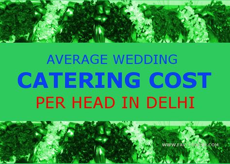 Average Wedding Catering Cost Per Head In Delhi Discussion Colorful Weddings Reception And