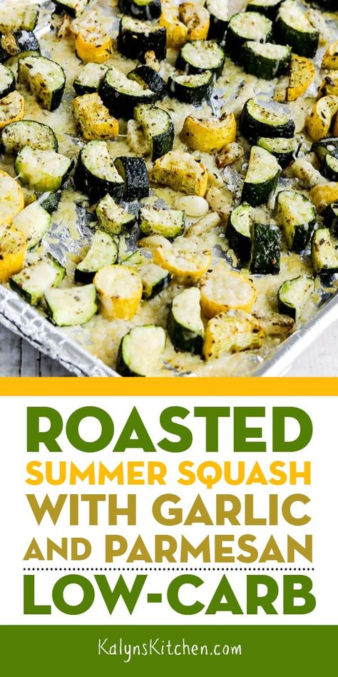Roasted Summer Squash with Garlic and Parmesan – Kalyn's Kitchen