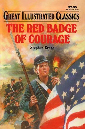 Red Badge Of Courage Great Illustrated Classics Stephen Crane In 2020 Stephen Crane American Literature Books