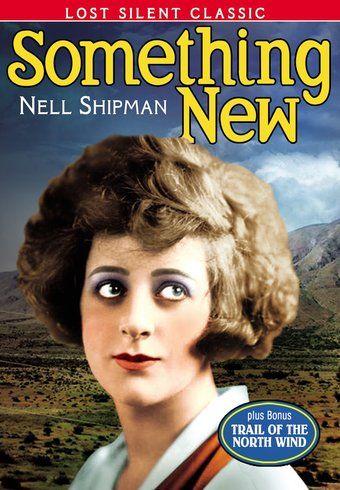 SOMETHING NEW (dir. Nell Shipman & Bert Van Tuyle, 1920) | Shipman, Silent  film stars, Dvd