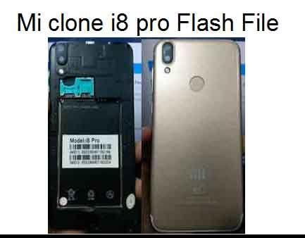 Mi Clone I8 Pro Flash File In 2020