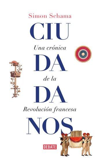 Ciudadanos Ebook By Simon Schama Rakuten Kobo En 2021 Revolucion Francesa Ciudadanos Revolucion