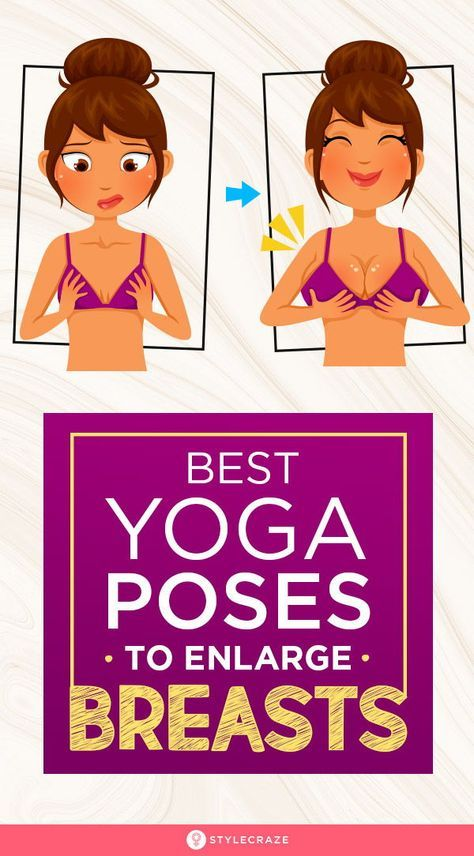 7 Best Yoga Poses To Enlarge Breasts: There are many products in the market such as oils, ointment, suction cups, surgery, etc. that help you gain a fuller bust but what yoga can do they cannot. Yoga stands out amongst all of them as the only means to inc