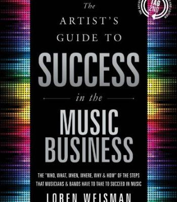 The Artist S Guide To Success In The Music Business Pdf Music Business Artists Guide Music Industry