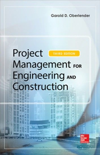 Project Management For Engineering And Construction Third Edition Ebook By Garold Gary D Oberlender Rakuten Kobo In 2021 Project Management Books Civil Engineering Projects Engineering Management