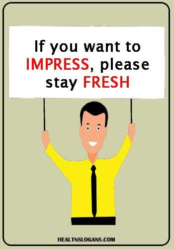 If you want to impress, please stay fresh #Public Hygiene